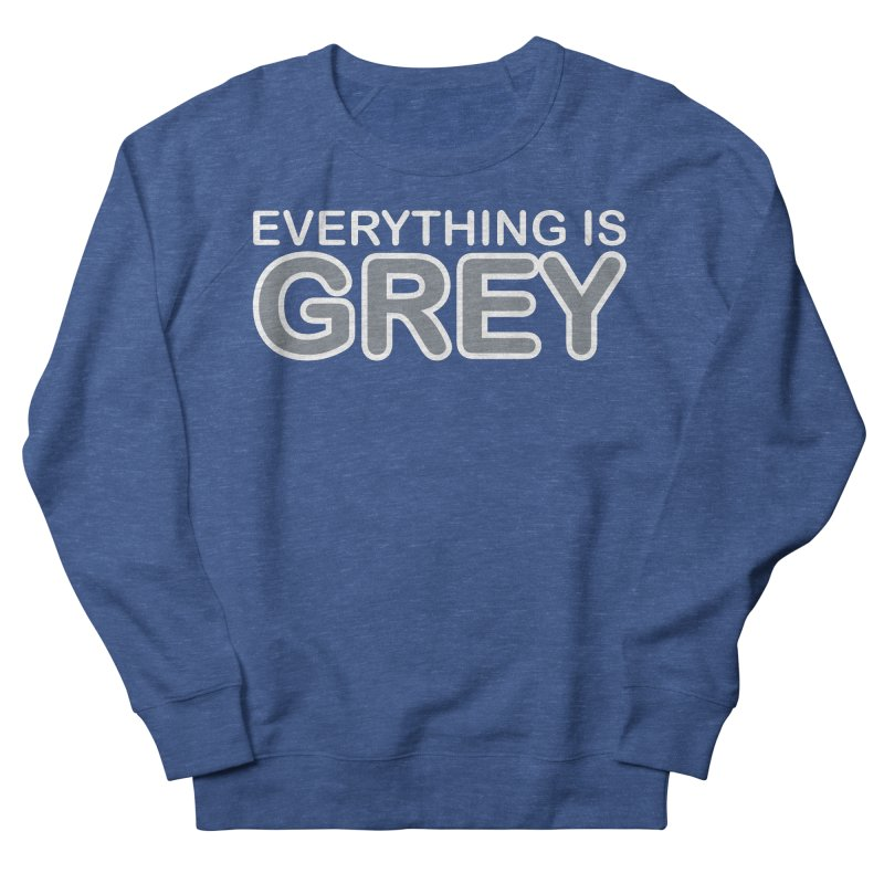 Everything is Grey Men's Sweatshirt by navjinderism's Artist Shop