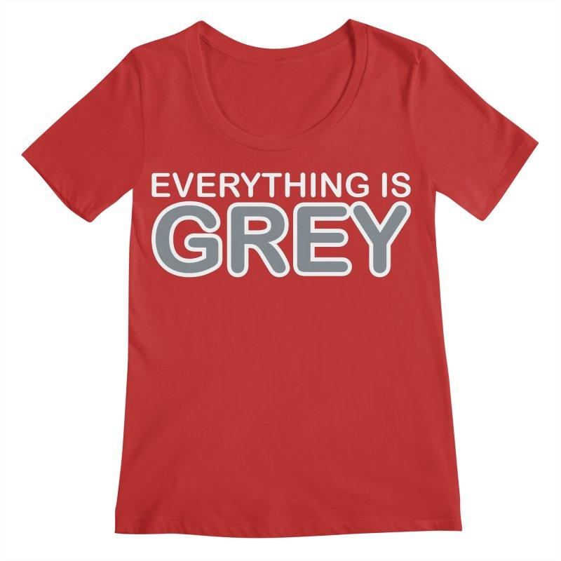Everything is Grey Women's Regular Scoop Neck by navjinderism's Artist Shop