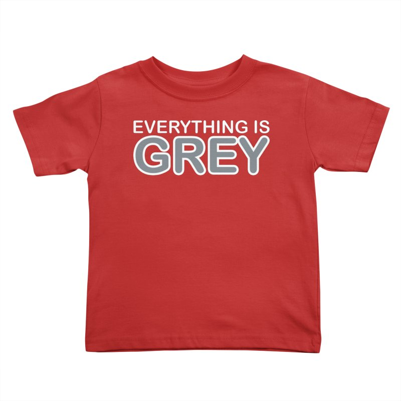 Everything is Grey Kids Toddler T-Shirt by navjinderism's Artist Shop