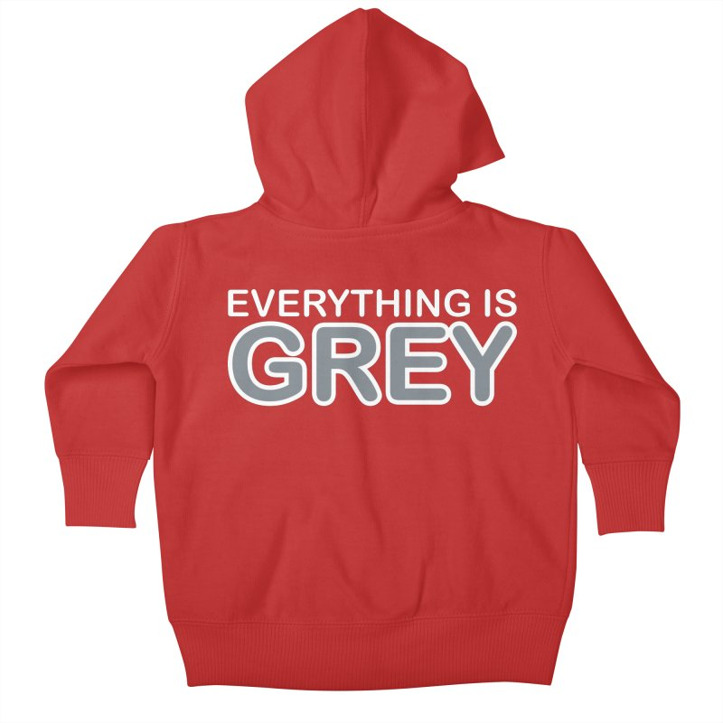 Everything is Grey Kids Baby Zip-Up Hoody by navjinderism's Artist Shop