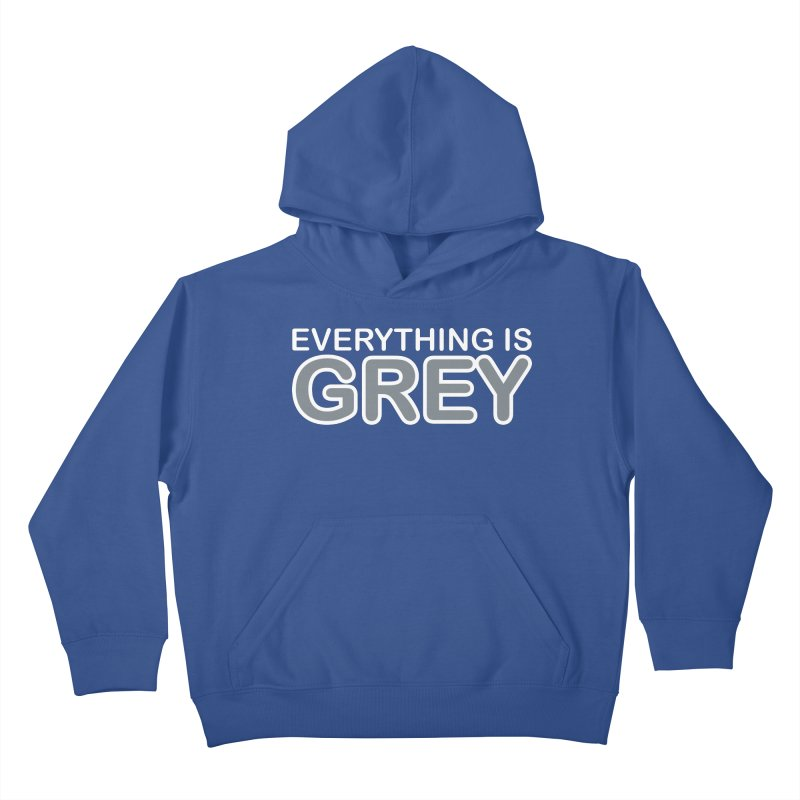 Everything is Grey Kids Pullover Hoody by navjinderism's Artist Shop