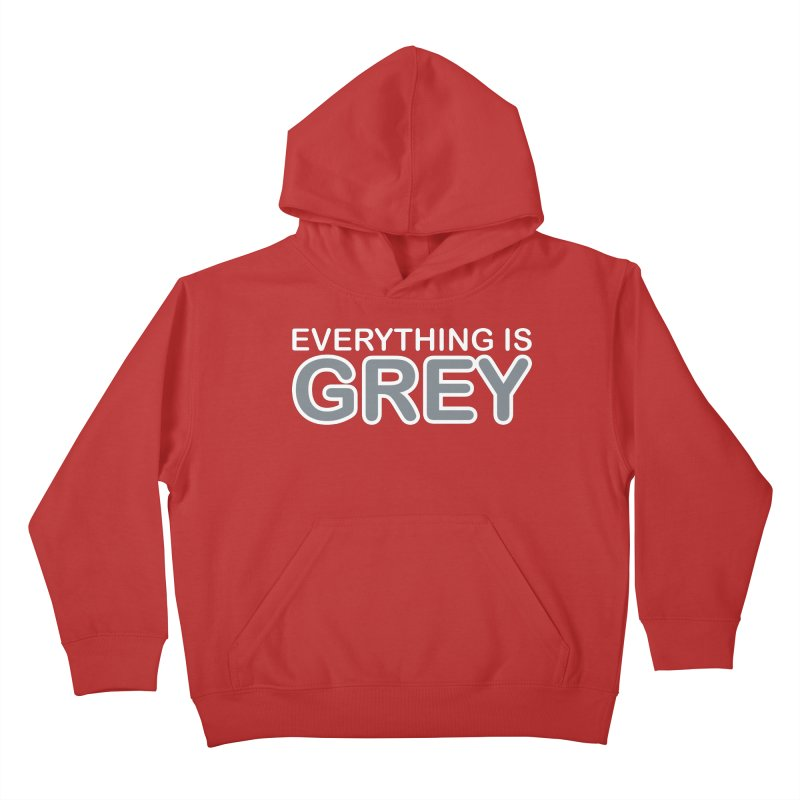 Everything is Grey Kids Pullover Hoody by navjinderism's Artist Shop