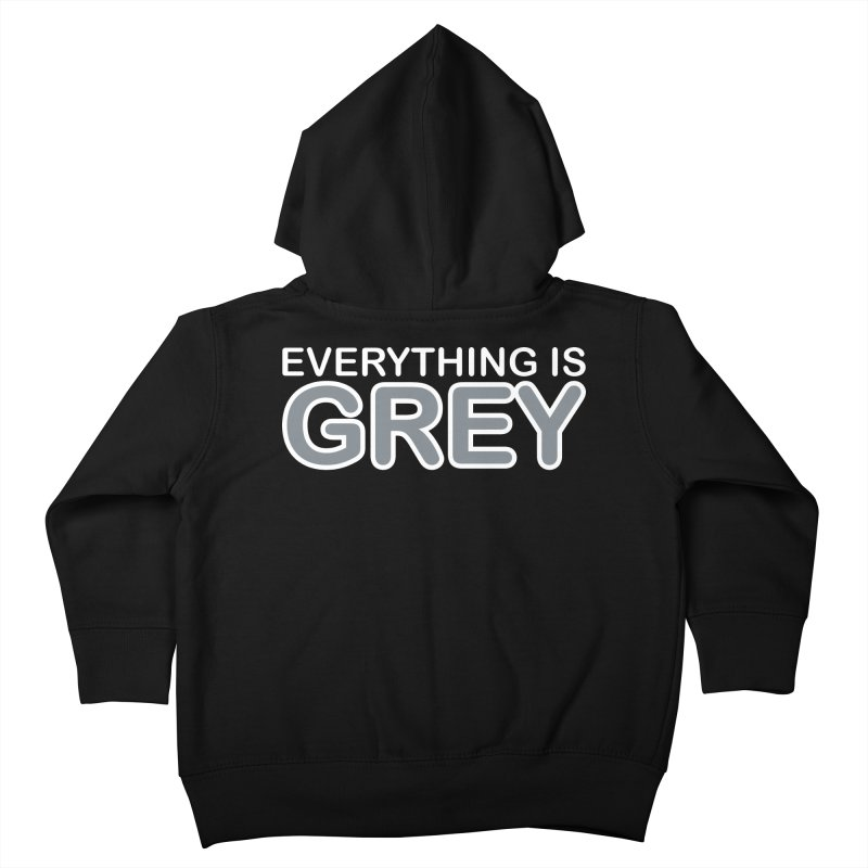 Everything is Grey Kids Toddler Zip-Up Hoody by navjinderism's Artist Shop