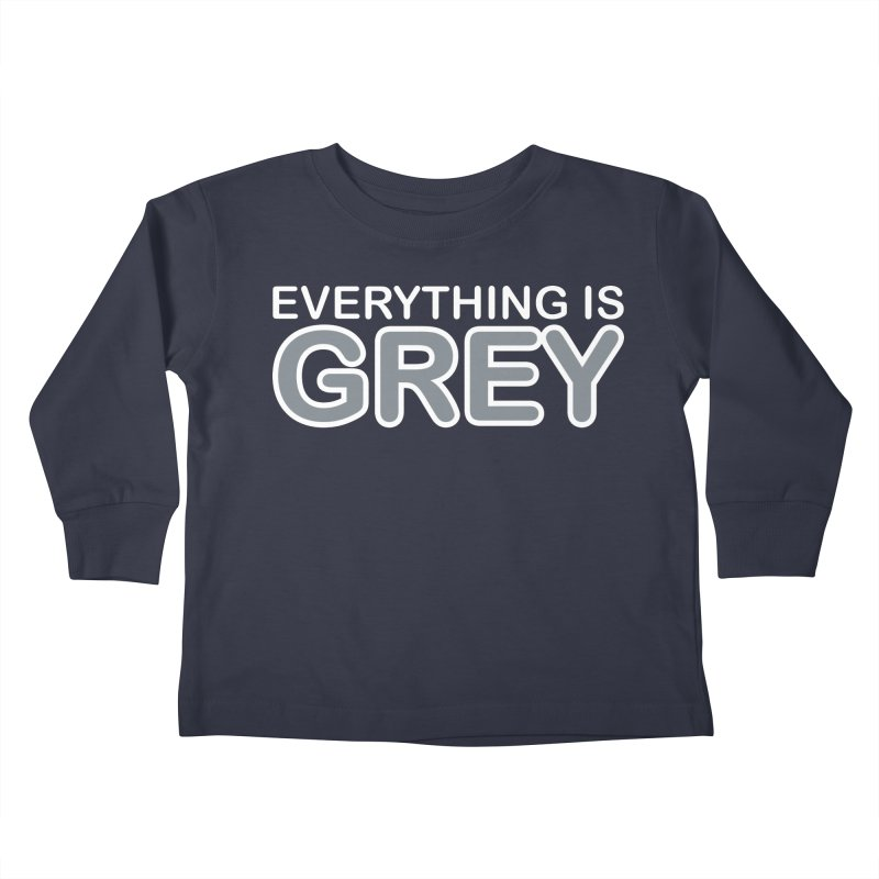 Everything is Grey Kids Toddler Longsleeve T-Shirt by navjinderism's Artist Shop