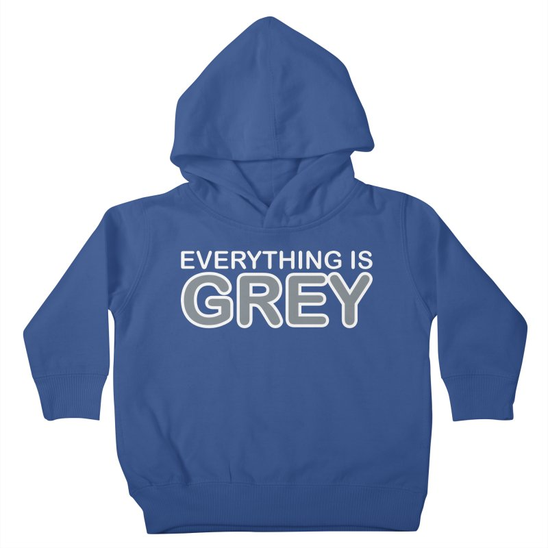 Everything is Grey Kids Toddler Pullover Hoody by navjinderism's Artist Shop