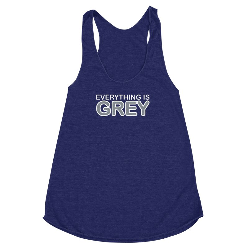 Everything is Grey Women's Racerback Triblend Tank by navjinderism's Artist Shop
