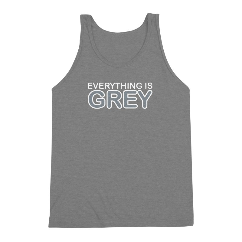 Everything is Grey Men's Triblend Tank by navjinderism's Artist Shop