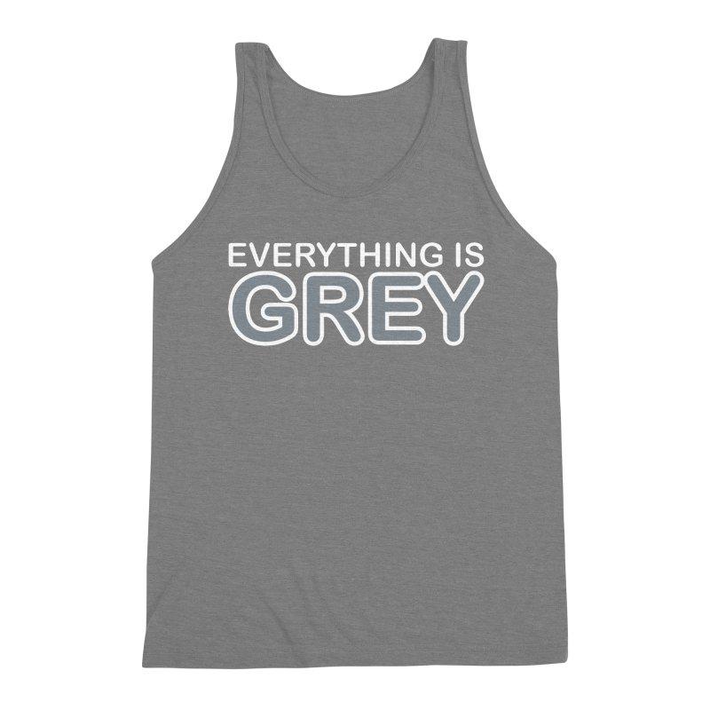 Everything is Grey Men's Triblend Tank by navjinderism's Artist Shop