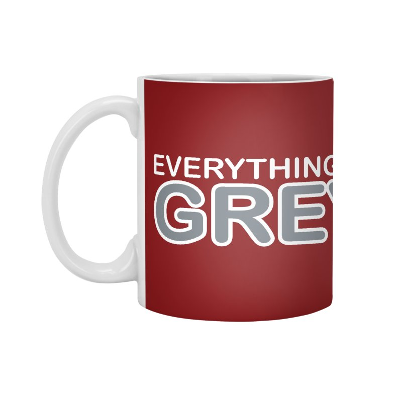 Everything is Grey Accessories Mug by navjinderism's Artist Shop
