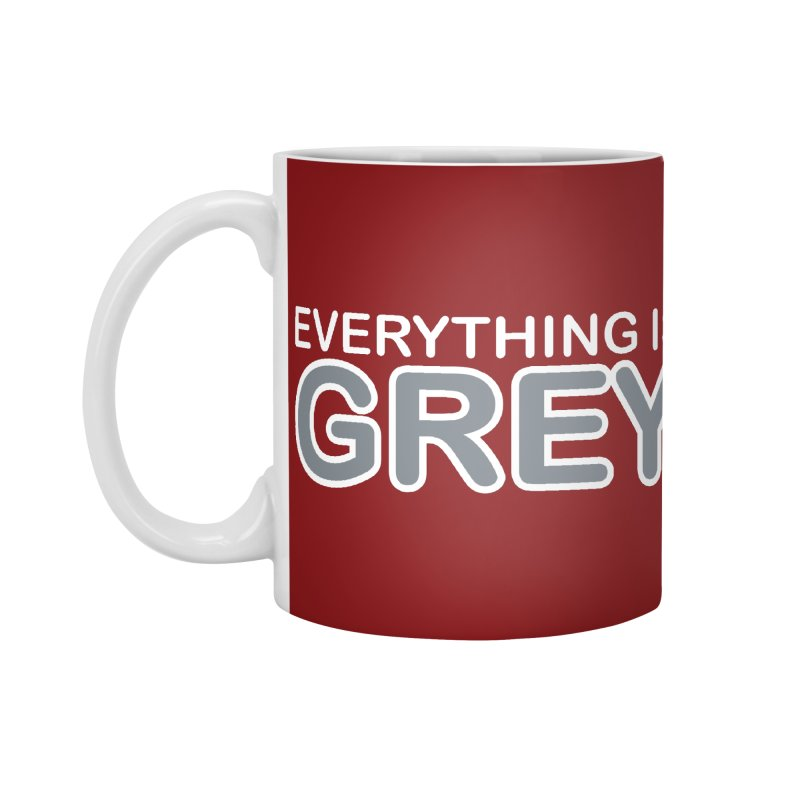Everything is Grey Accessories Standard Mug by navjinderism's Artist Shop