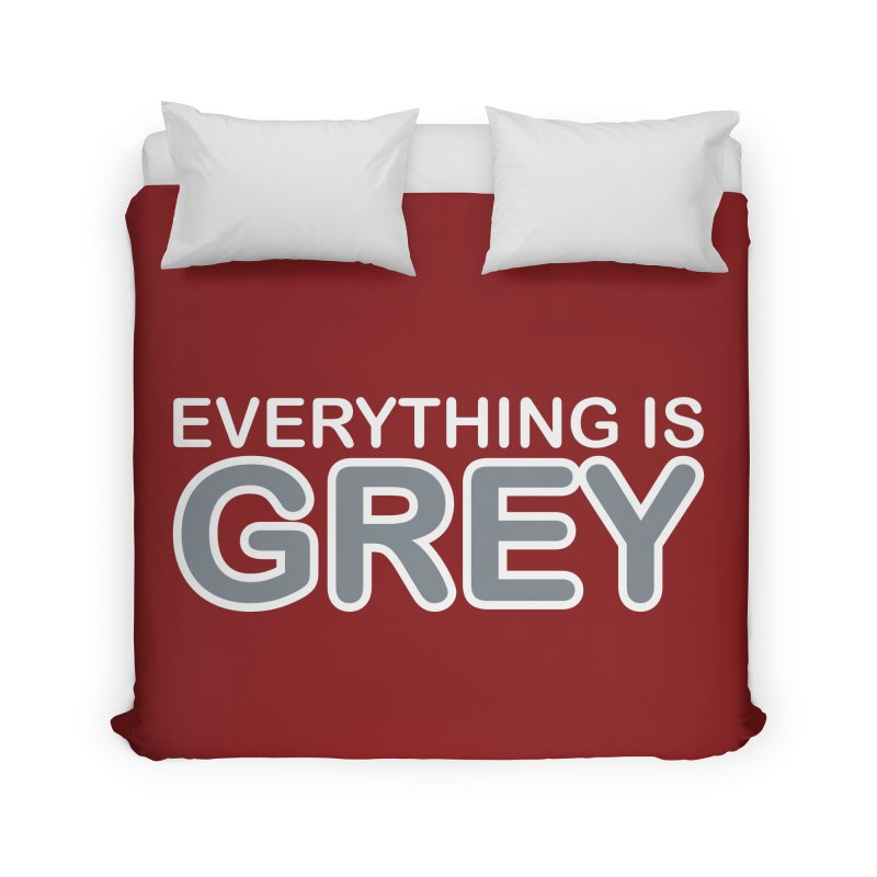 Everything is Grey Home Duvet by navjinderism's Artist Shop