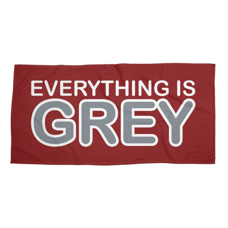 Everything is Grey Accessories Beach Towel by navjinderism's Artist Shop