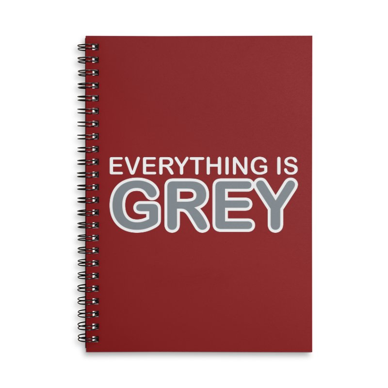 Everything is Grey Accessories Lined Spiral Notebook by navjinderism's Artist Shop