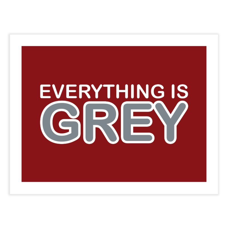Everything is Grey Home Fine Art Print by navjinderism's Artist Shop