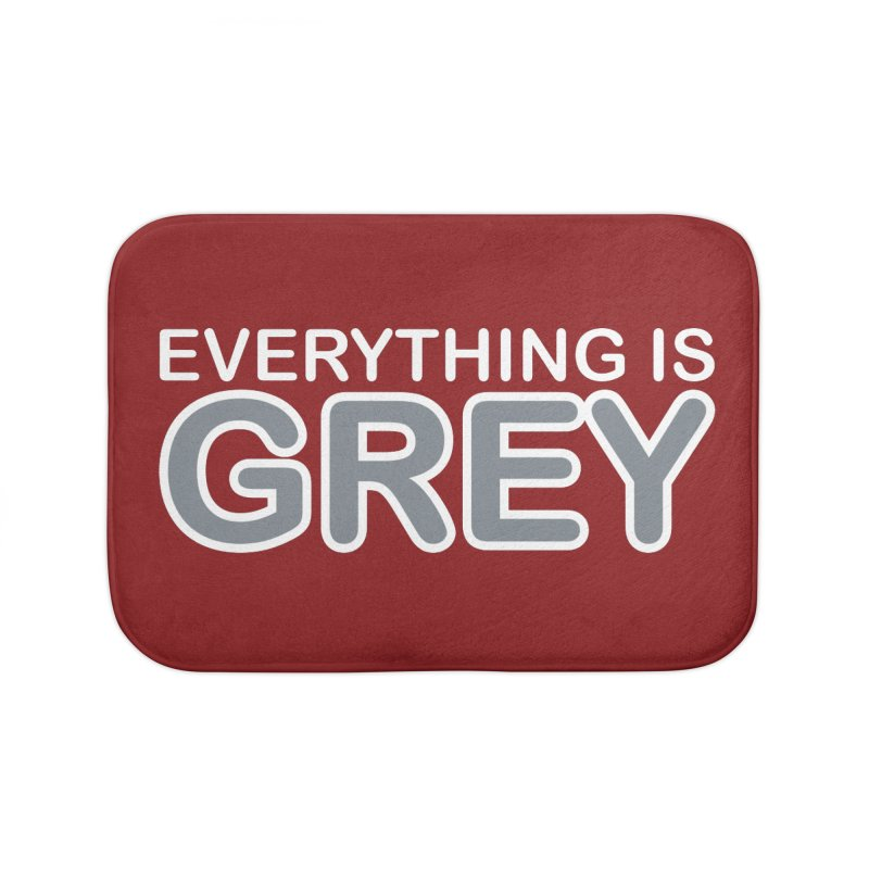 Everything is Grey Home Bath Mat by navjinderism's Artist Shop