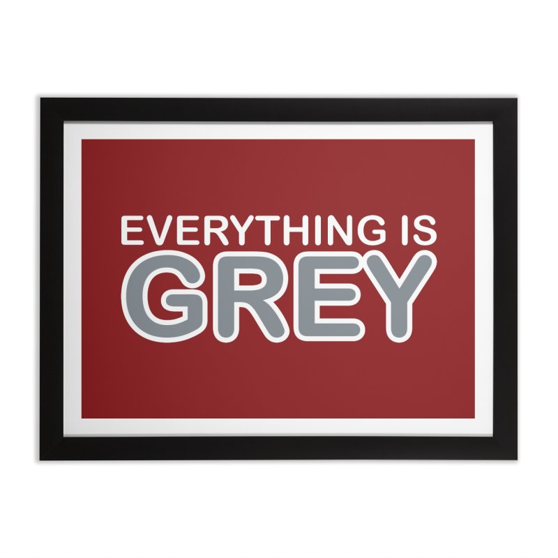 Everything is Grey Home Framed Fine Art Print by navjinderism's Artist Shop