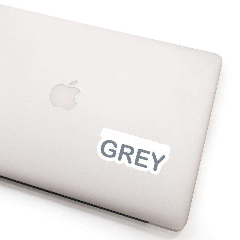 Everything is Grey Accessories Sticker by navjinderism's Artist Shop