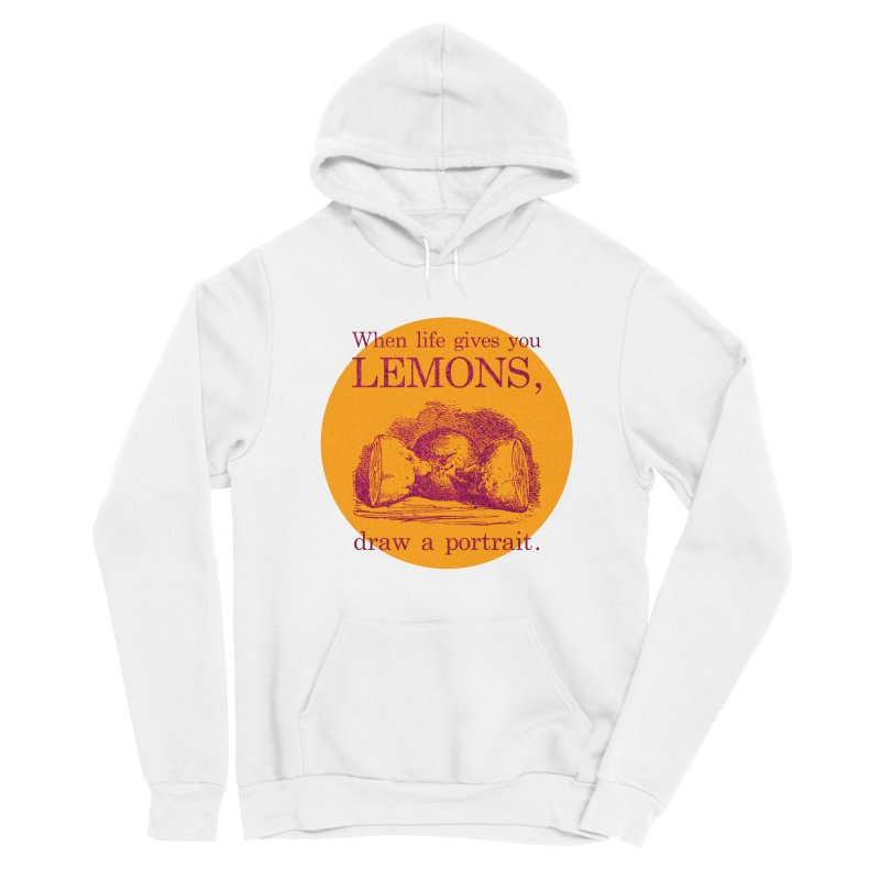 When Life Gives You Lemons, Draw A Portrait Men's Pullover Hoody by navjinderism's Artist Shop