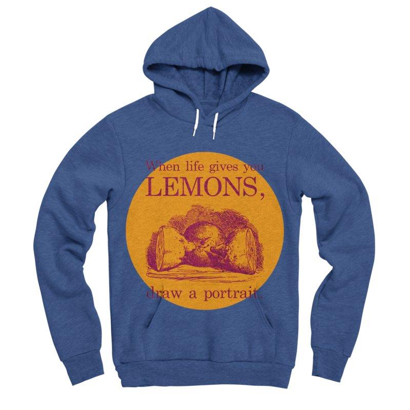 When Life Gives You Lemons, Draw A Portrait Men's Sponge Fleece Pullover Hoody by navjinderism's Artist Shop