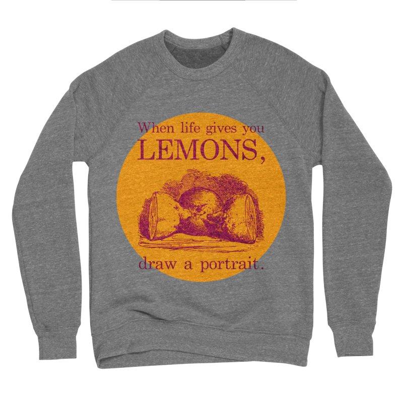 When Life Gives You Lemons, Draw A Portrait Men's Sponge Fleece Sweatshirt by navjinderism's Artist Shop