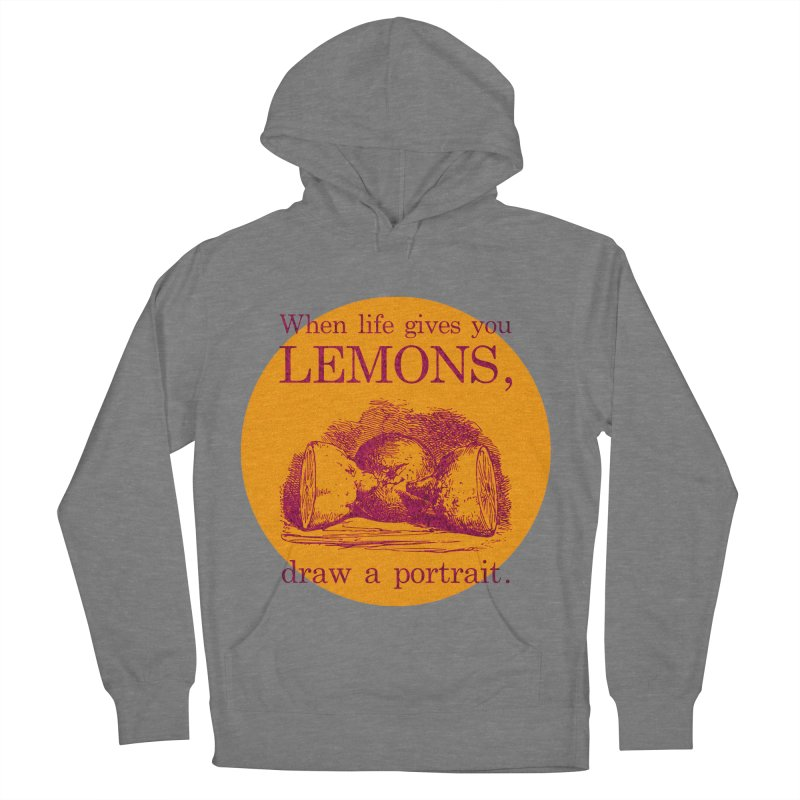 When Life Gives You Lemons, Draw A Portrait Women's Pullover Hoody by navjinderism's Artist Shop
