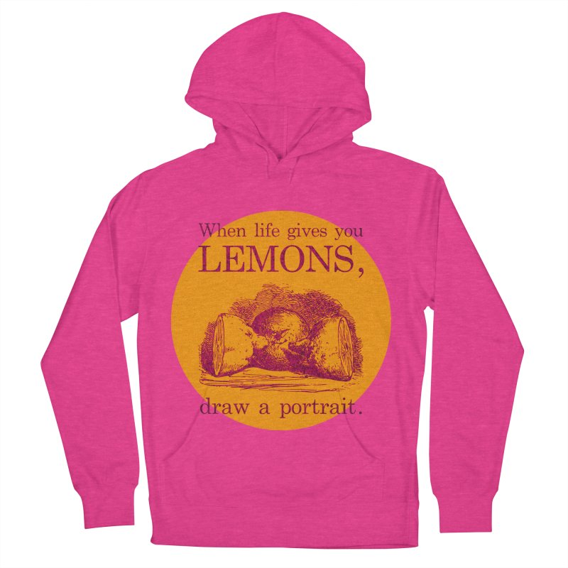 When Life Gives You Lemons, Draw A Portrait Women's French Terry Pullover Hoody by navjinderism's Artist Shop