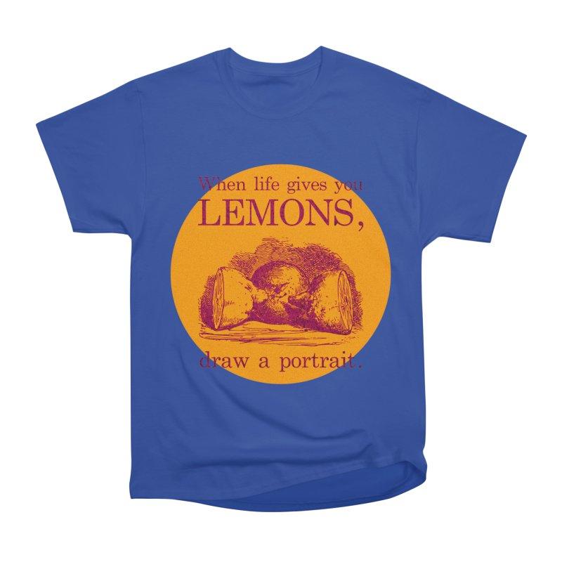 When Life Gives You Lemons, Draw A Portrait Women's Heavyweight Unisex T-Shirt by navjinderism's Artist Shop