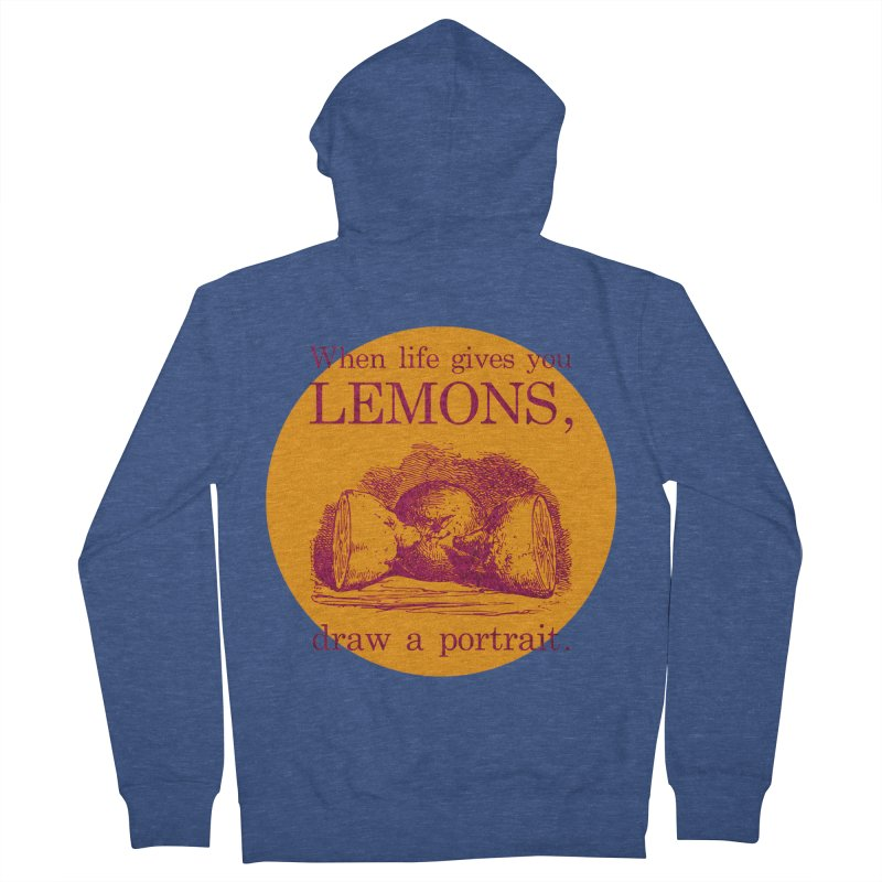 When Life Gives You Lemons, Draw A Portrait Women's French Terry Zip-Up Hoody by navjinderism's Artist Shop