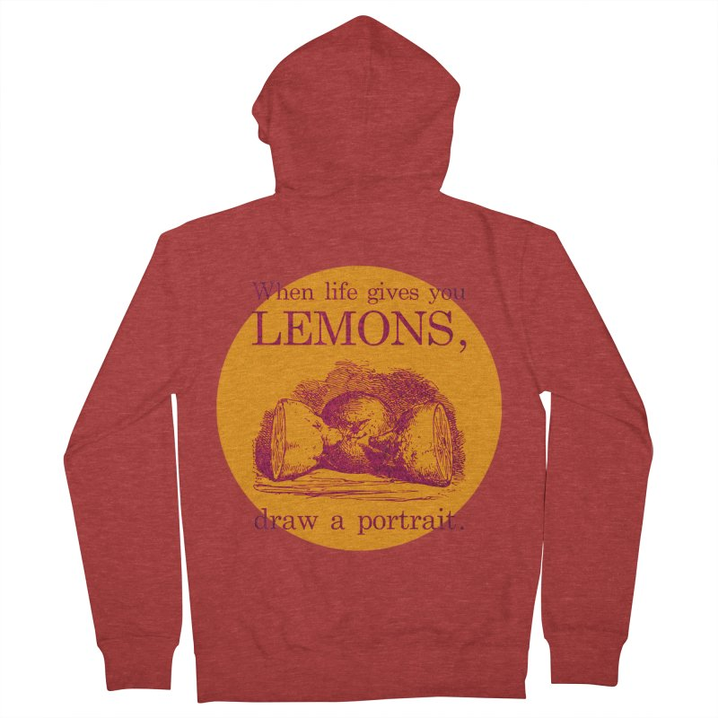 When Life Gives You Lemons, Draw A Portrait Women's Zip-Up Hoody by navjinderism's Artist Shop