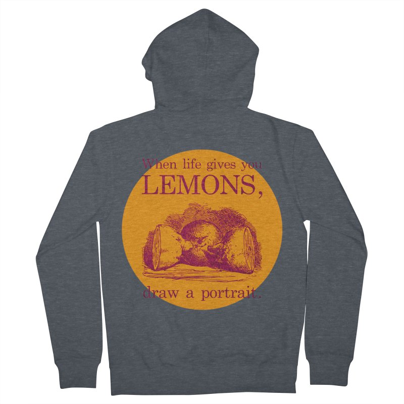 When Life Gives You Lemons, Draw A Portrait Men's French Terry Zip-Up Hoody by navjinderism's Artist Shop