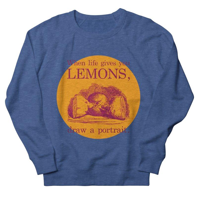 When Life Gives You Lemons, Draw A Portrait Men's Sweatshirt by navjinderism's Artist Shop