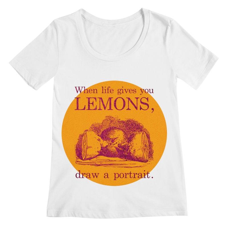 When Life Gives You Lemons, Draw A Portrait Women's Regular Scoop Neck by navjinderism's Artist Shop