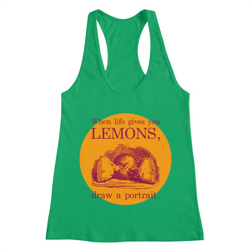 When Life Gives You Lemons, Draw A Portrait Women's Tank by navjinderism's Artist Shop