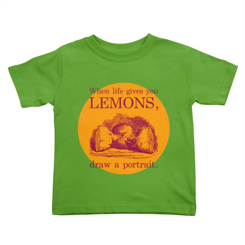 When Life Gives You Lemons, Draw A Portrait Kids Toddler T-Shirt by navjinderism's Artist Shop