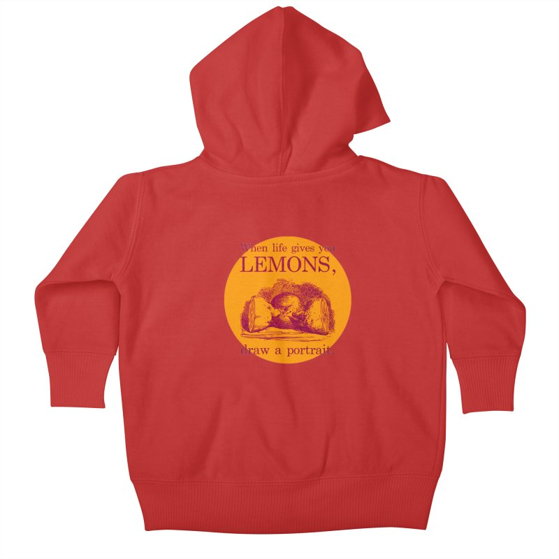 When Life Gives You Lemons, Draw A Portrait Kids Baby Zip-Up Hoody by navjinderism's Artist Shop