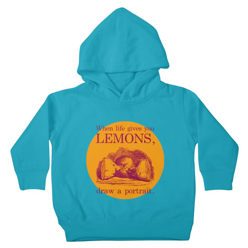 When Life Gives You Lemons, Draw A Portrait Kids Toddler Pullover Hoody by navjinderism's Artist Shop