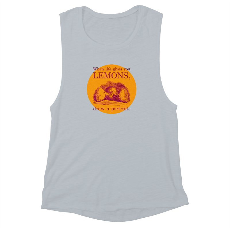 When Life Gives You Lemons, Draw A Portrait Women's Muscle Tank by navjinderism's Artist Shop