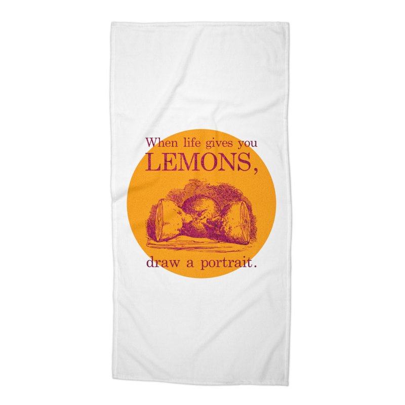 When Life Gives You Lemons, Draw A Portrait Accessories Beach Towel by navjinderism's Artist Shop