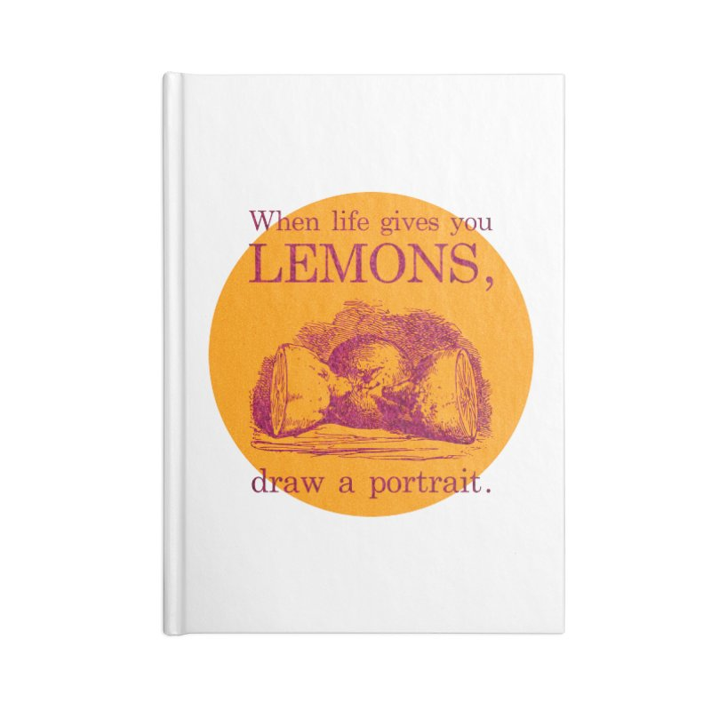 When Life Gives You Lemons, Draw A Portrait Accessories Blank Journal Notebook by navjinderism's Artist Shop