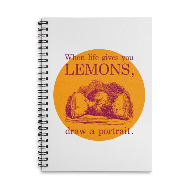 When Life Gives You Lemons, Draw A Portrait Accessories Lined Spiral Notebook by navjinderism's Artist Shop
