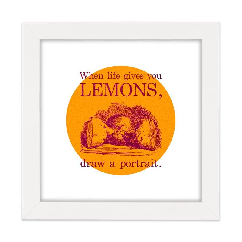 When Life Gives You Lemons, Draw A Portrait Home Framed Fine Art Print by navjinderism's Artist Shop
