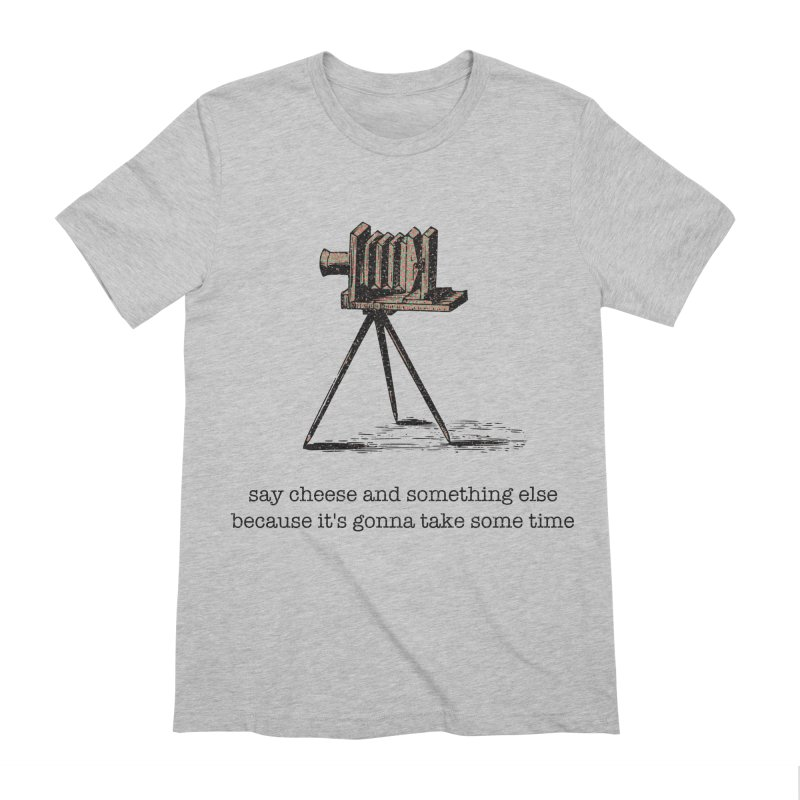 Say Cheese And Something Else... Men's Extra Soft T-Shirt by navjinderism's Artist Shop