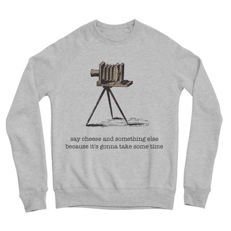 Say Cheese And Something Else... Men's Sponge Fleece Sweatshirt by navjinderism's Artist Shop