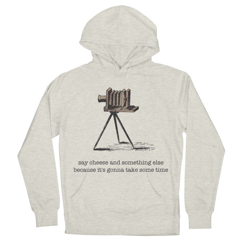 Say Cheese And Something Else... Men's French Terry Pullover Hoody by navjinderism's Artist Shop