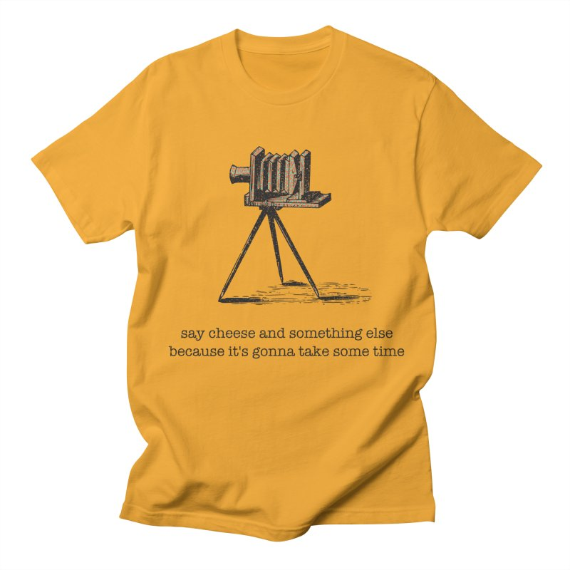 Say Cheese And Something Else... Men's T-Shirt by navjinderism's Artist Shop
