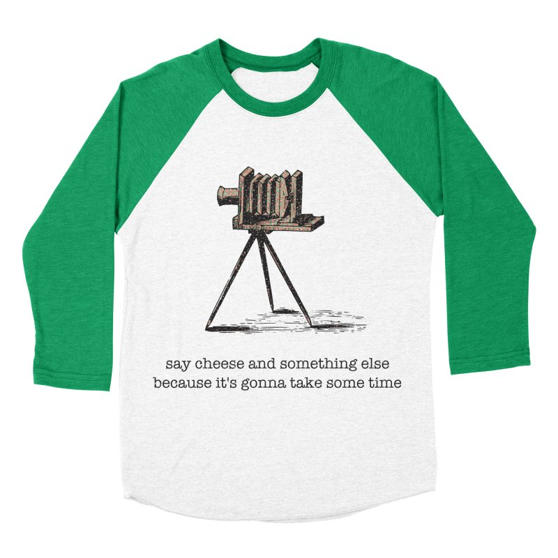 Say Cheese And Something Else... Women's Baseball Triblend Longsleeve T-Shirt by navjinderism's Artist Shop