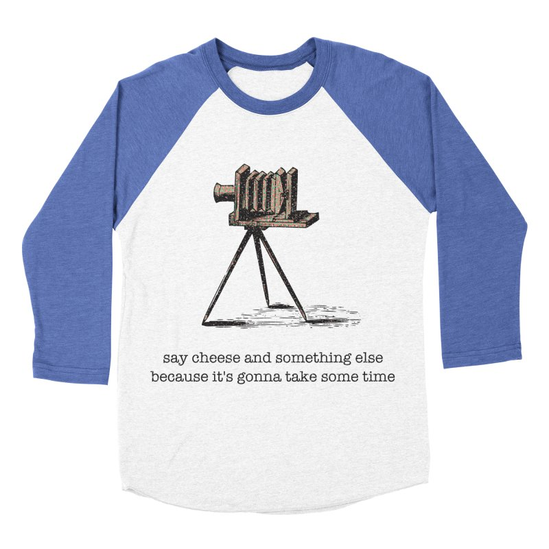 Say Cheese And Something Else... Men's Baseball Triblend Longsleeve T-Shirt by navjinderism's Artist Shop