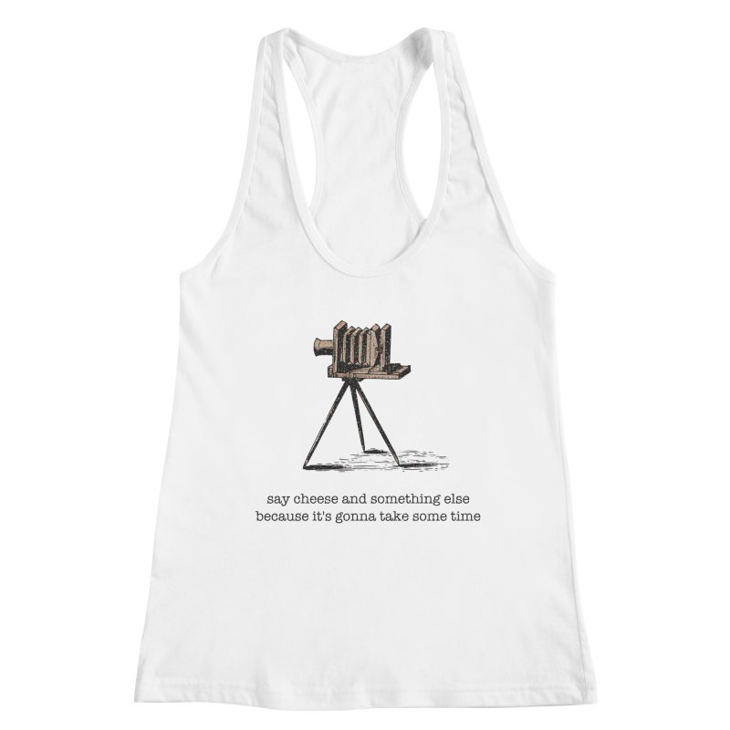 Say Cheese And Something Else... Women's Tank by navjinderism's Artist Shop
