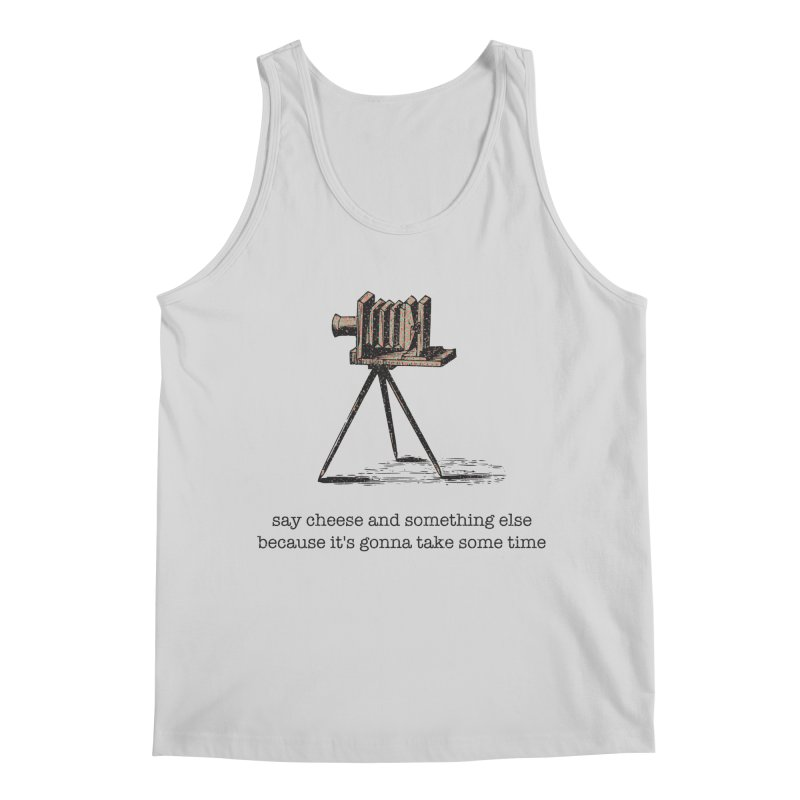 Say Cheese And Something Else... Men's Regular Tank by navjinderism's Artist Shop