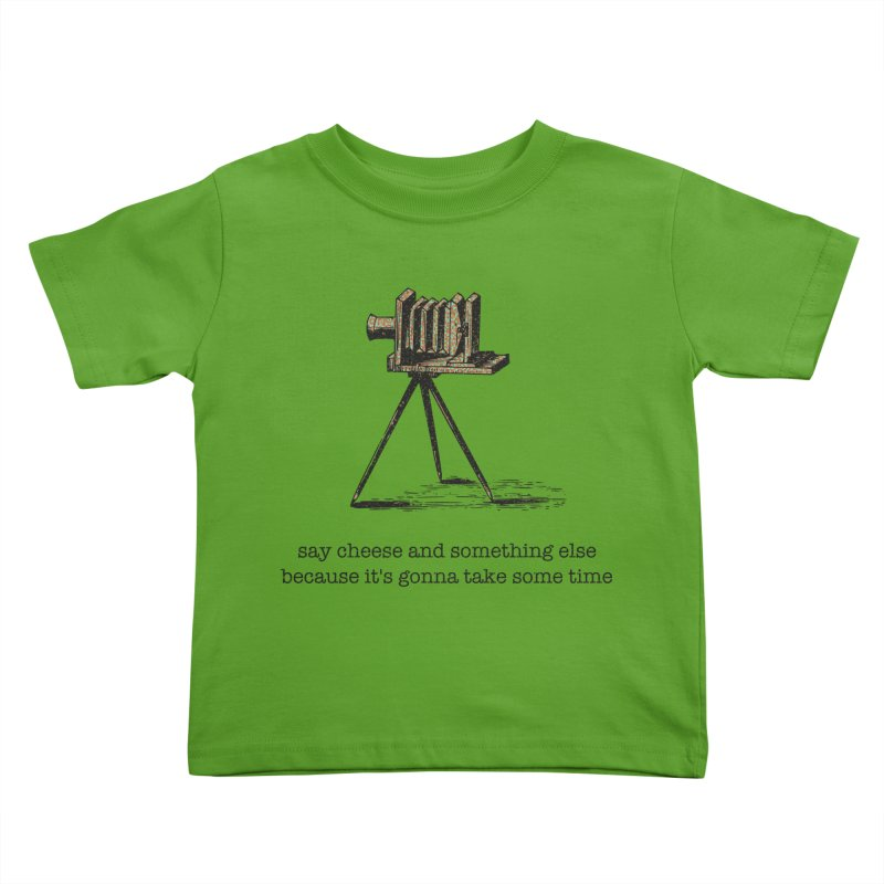 Say Cheese And Something Else... Kids Toddler T-Shirt by navjinderism's Artist Shop